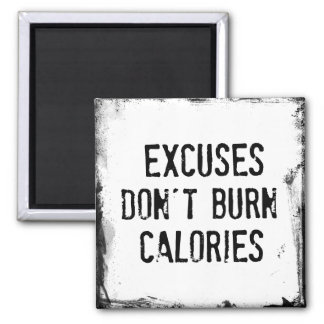 Fitness Quote. Excuses Don't Burn Magnet
