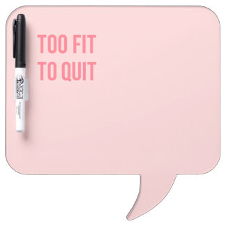 Fitness Quote Too Fit Hot Pink Dry-Erase Whiteboards