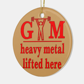 Fitness Strength Gym Heavy Metal Lifted Here Ceramic Ornament
