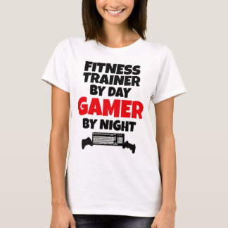 Fitness Trainer by Day Gamer by Night T-Shirt