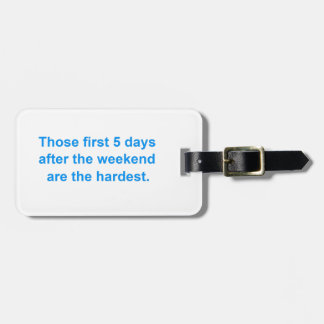 Five Days After the Weekend Luggage Tag