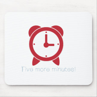 Five More Minutes Mouse Pad