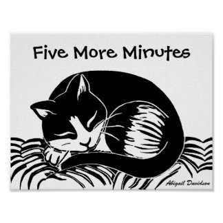 Five More Minutes Tuxedo Cat Poster, 11x8.5 Inches Poster