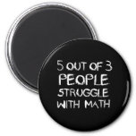 Five out of Four People Struggle With Math 2 Inch Round Magnet