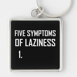 Five Symptoms Laziness Keychain