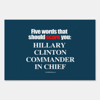 Five words that should scare you - Anti Hillary Yard Signs