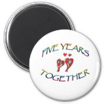 FIVE YEARS TOGETHER 2 INCH ROUND MAGNET