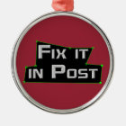 """Fix it in Post"" VFX Ornament"
