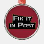 """Fix it in Post"" VFX Ornament"