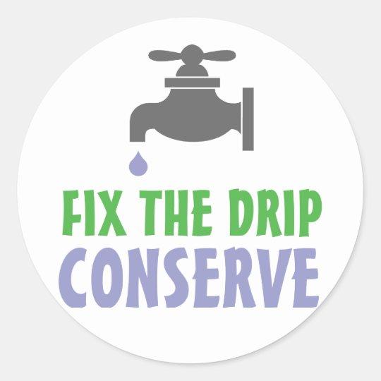 Fix The Drip Classic Round Sticker