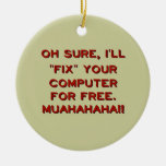 Fix Your Computer For Free? Double-Sided Ceramic Round Christmas Ornament