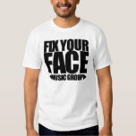 Fix Your Face Music Group Tee