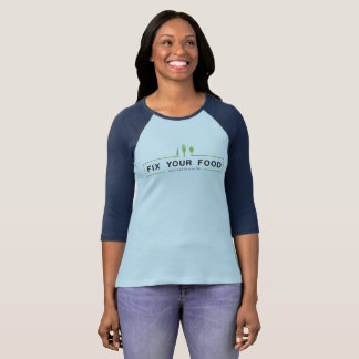 FIX YOUR FOOD and you'll fix your life T-Shirt