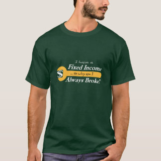 Fixed Income/Always Broke T-Shirt - Gold