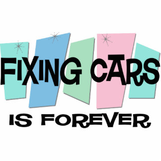 Fixing Cars Is Forever Photo Sculpture Ornament