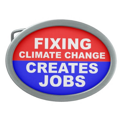 Fixing Climate Change Creates Jobs Oval Belt Buckles