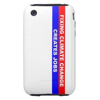 Fixing Climate Change Creates Jobs iPhone 3 Tough Cover