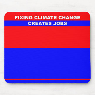 Fixing Climate Change Creates Jobs Mouse Pad
