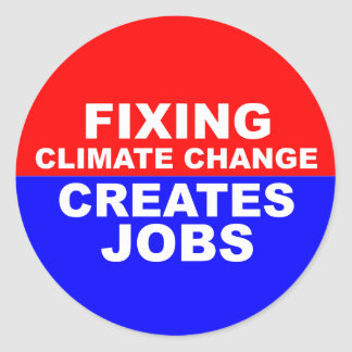 Fixing Climate Change Creates Jobs Stickers