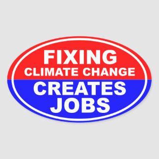 Fixing Climate Change Creates Jobs Oval Sticker
