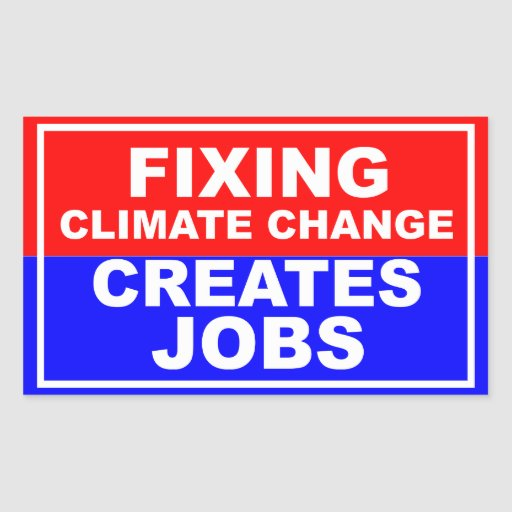 Fixing Climate Change Creates Jobs Rectangular Stickers