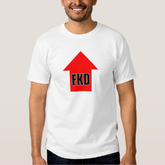 fkd up tee shirt