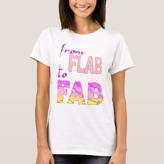 Flab to Fab T-Shirt