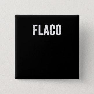 Flaco,