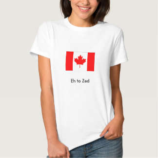 flag_canada, Eh to Zed Tee Shirts