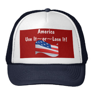 Flag wave, America, Use It~or~Lose It! Trucker Hat