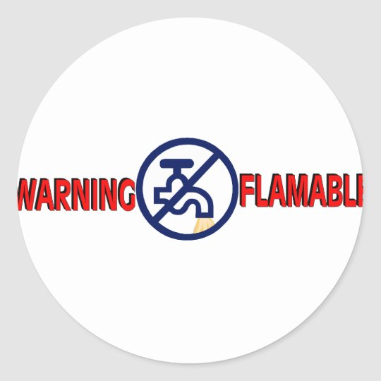 FLAMABLE WATER CLASSIC ROUND STICKER