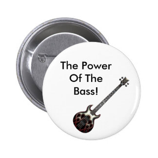 Flame_Bass, The Power Of The Bass! Pinback Button
