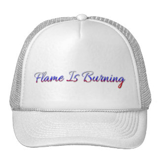 Flame Is Burning Trucker Hat