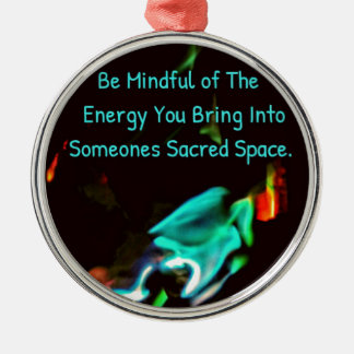 Flame of Energy Mindfulness Sacred Space Quote Metal Ornament