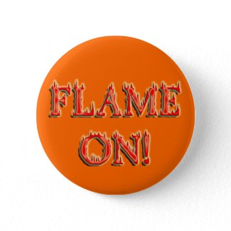 Flame On! Button