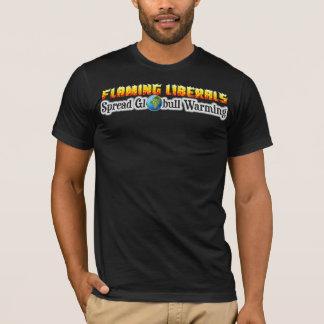 """Flaming Liberals Spread """"Globull"""" Warming! T-Shirt"""