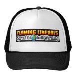 """Flaming Liberals Spread """"Globull"""" Warming! Trucker Hat"""