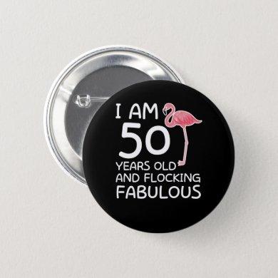 Flamingo 50th Birthday Flocking Fabulous Button