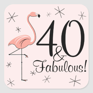 Flamingo Pink '40 and Fabulous!' sticker square