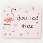 "Flamingos Pink &quot;Your Text&quot; mousepad<br><div class=""desc"">Stylish design with a retro touch featuring a flamingo and stars on a pink background. A customizable design for you to personalise with your own text,  images and ideas. An original digital art image created by QuirkyChic.</div>"