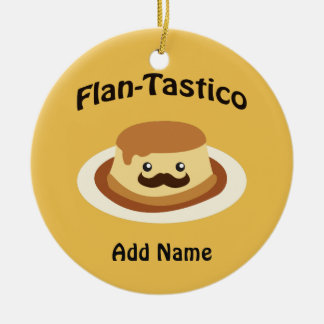 Flan-Tastico! Cute Flan Ceramic Ornament