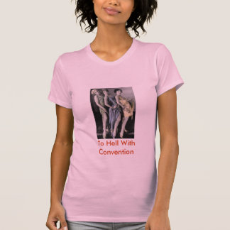 flappers, To Hell With Convention T-Shirt