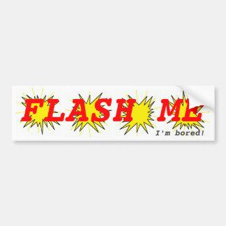 Flash Me bumper sticker