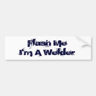 Flash Me I m a welder Bumper Stickers