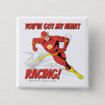 Flash - You've Got My Heart Racing Valentine Button