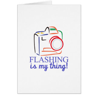 Flashing My Thing Card