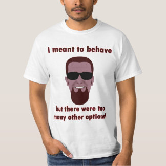 Flashman2 says, I meant to behave T Shirt