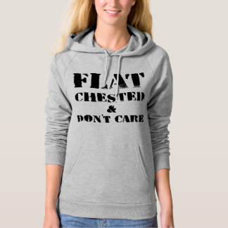 Flat Chested & Don't Care Hoodie