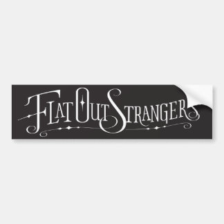 Flat Out Strangers Bumper Stickers