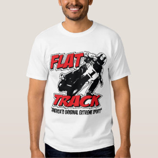 FLAT TRACK-America's Original Extreme Sport T Shirt